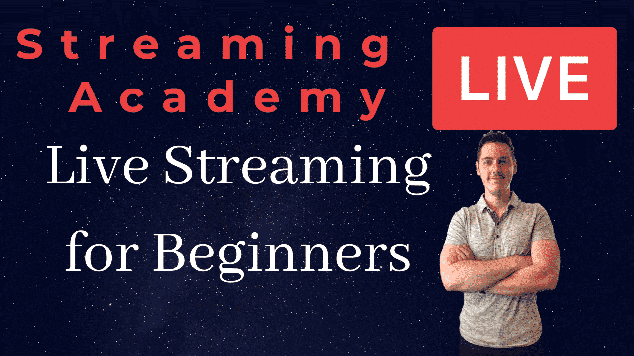 Live Streaming for Beginners Course