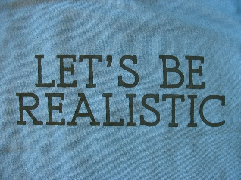 Lets Be realisitic