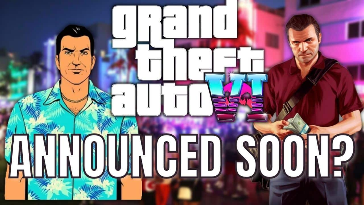 Is a new Grand Theft Auto 6 announcement imminent?